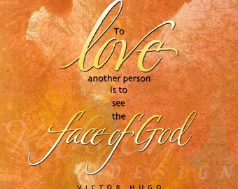To love another person...quote by Victor Hugo