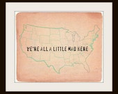 We're all a little mad here - Typography Art Print - 8x10 print