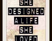 Typography Art - She Designed a life - 8x10 - By Mursblanc