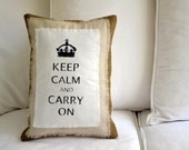 Keep Calm and Carry On -- Natural Burlap and Muslin Hand Painted Pillow Cover 12 x 16