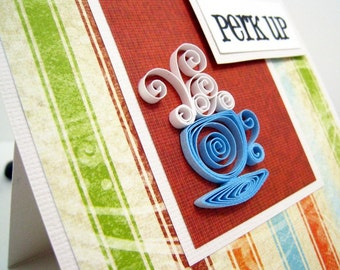 Encouragement Card Quilled Cup Easel Card