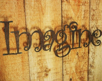 Imagine, Metal Word Art for Indoors or Outoors