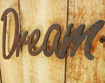 Dream, Metal Word Art for Indoors or Outoors