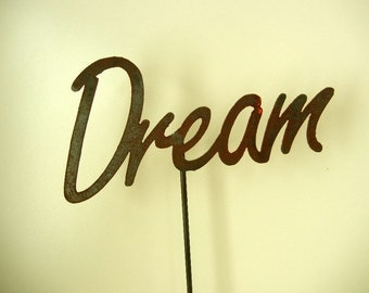 Dream, Metal Garden Stake