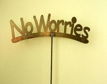 No Worries (Large), Metal Garden Stake