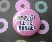 F&ck It Let's Dance Button