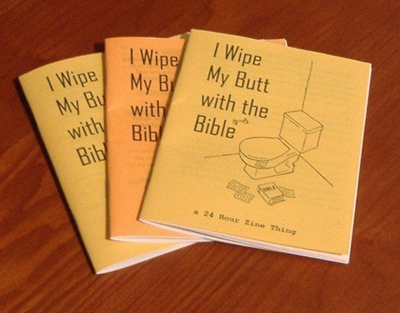 Reserved for Olivia M. - I Wipe My Butt with the Bible zine