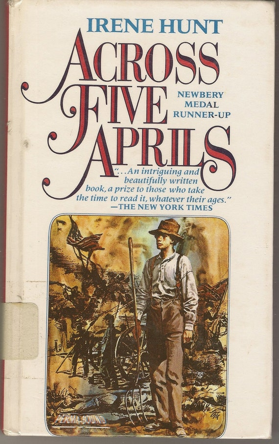 Across Five Aprils by Irene Hunt 1985