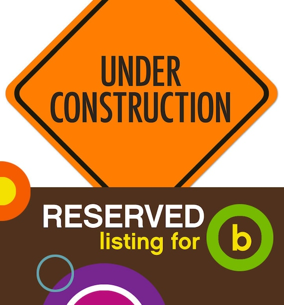 Under Construction Wall Sign RESERVED for b