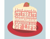 Typography Art Print - Celebrate Everyday - with inspirational typography cake in strawberry vanilla OR your choice of flavors
