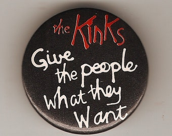 The Kinks 1981 Give the People What They Want Pinback Badge