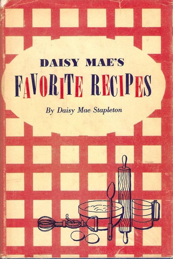 Daisy Mae Stapleton Daisy Mae's Favorite Recipes HC 1st