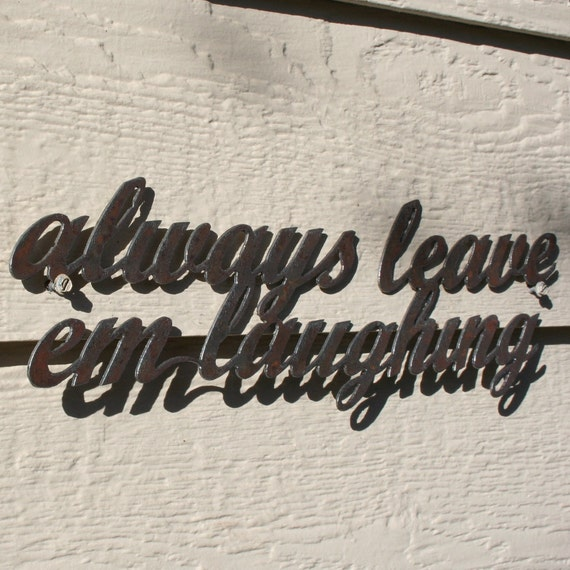 Always Leave 'Em Laughing Rustic wall sign