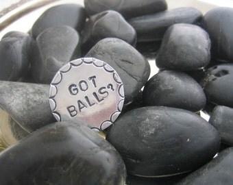 Golf Ball Marker - Hand Stamped - Got Balls? - Aluminum Discs - Golfers Gift - Tournament Favor - Golf Outing Gift - Fun golf gift