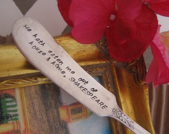 Hand Stamped Vintage Silverplate Butter Cheese Knife Recycled  - He hath eaten me out of house and home - Shakespeare