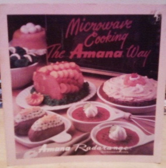 Microwave Cooking the Amana Way (1982)