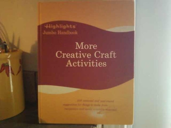 More Creative Craft Activities from Highlights for Children (1973)