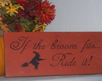 "Wooden Halloween Sign - ""If the Broom fits Ride it"" Wooden Sign"