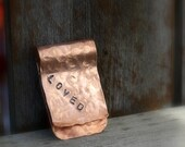 Loved, Pure Copper Money Clip, For Him, Monogrammed, Personalized, Sentimental Gift For Him