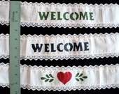Welcome and Heart Trim - Hand Stenciled on Muslin - Edged with Lace - Set of 3