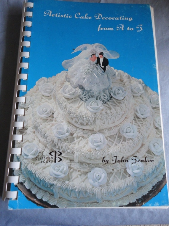 Artistic Cake Decorating from A to Z Vintage from the 50's