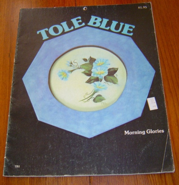 TOLE BLUE   ...Morning Glories Tole Painting Booklet