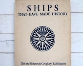 Ships that Have Made History Gregory Robinson 1936 Navy & Cream Nautical Book