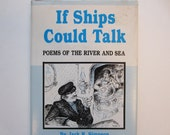 Vintage Poetry Book,Signed,  If Ships Could Talk, Poems of the River and Sea