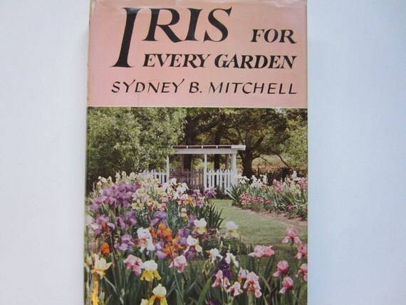 Iris for Every Garden, Vintage Flower Book
