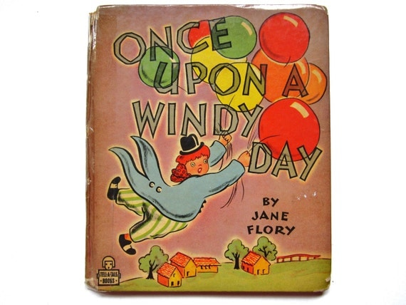 Once Upon a Windy Day, a 1940s Vintage Children's Book