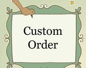 CUSTOM order for MARITZA BETHEA