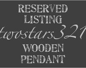 2 stars embroidery reserved listing 1 wooden pendant