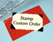 Custom Stamp Order-- for Danielle