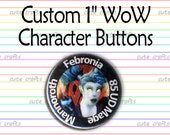 YOUR WoW Character on button or magnet 1-inch