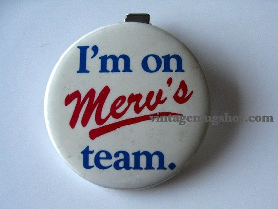 """Merv Griffin Show Large Television Button Orig. with Clip on """"I'm on Merv's Team"""""""