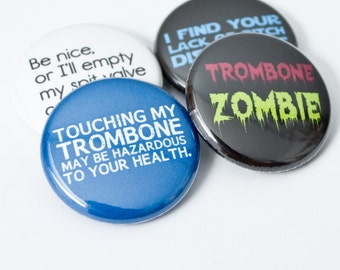 Trombone Zombie plus three one inch Music and Band Pinback buttons or Magnets - TBN 3