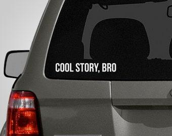 Cool Story, Bro Decal - Cool Story Bro Sticker - Vinyl Decal - Vinyl Car Decal BAS-0122