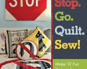 Stop. Go. Quilt. Sew. Book by Angela Yosten - NOW AVAILABLE