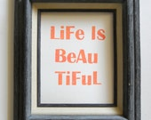Coral Orange Poster - Life is Beautiful - Hand Press Block Print 8 x 10
