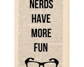 Nerds Have More Fun - nerdy funny quote on dictionary art print