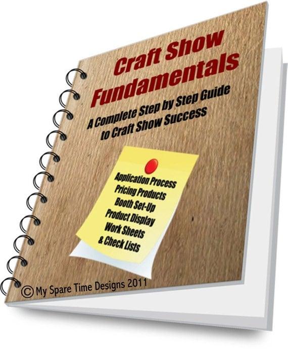 Craft Show SUCCESS, Craft Show Information, Craft Show e-book, Craft Show Starter Kit, Craft Show Fundamentals, Craft Show How To Book