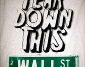 Tear Down This Wall T-Shirt (Occupy Wall Street Fund)