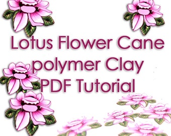 Polymer Clay Tutorial - The Lotus Flower cane PDF Tutorial