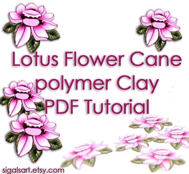 Clay Flowers Tutorials: Polymer Clay Tutorial The Lotus Flower Cane PDF Tutorial