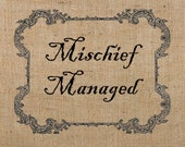 INSTANT Download / Mischief Managed (no wand) DIGITAL IMAGE Transfer Printable Image for t-shirts, tote bags, tea towels, etc.  No. 202