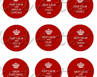 INSTANT Download / Keep Calm ... assorted messages Red 1 inch round DIGITAL IMAGES / Sidetracked Artist No.177