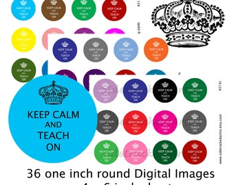INSTANT Download / Keep Calm and Teach On - 1 inch round DIGITAL IMAGES for bottle caps, stickers, magnets...Sidetracked Artist No. 213