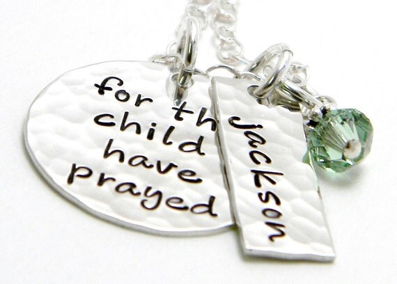 For this Child I have Prayed - Personalized sterling silver hand stamped necklace