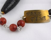"""stamped metal and beaded bracelet  quote """"Make Time"""""""
