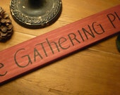 The Gathering Place... Rustic Wooden Sign